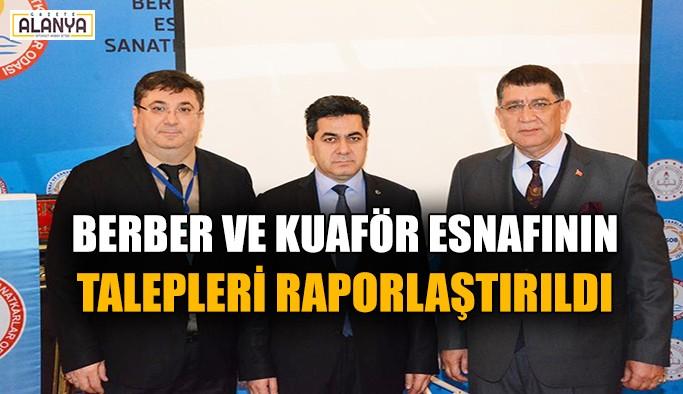 Berber ve Kuaför esnafının talepleri raporlaştırıldı