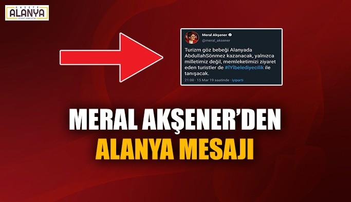 Meral Akşener'den Alanya mesajı: 'Sönmez kazanacak'