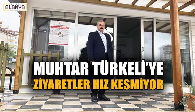 Muhtar Türkeli'ye ziyaretler hız kesmiyor