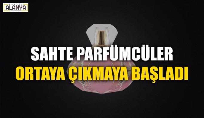 Sahte parfümcüler ortaya çıkmaya başladı