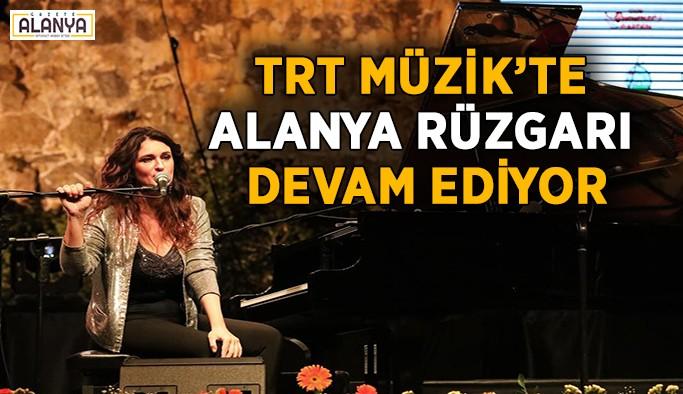 TRT Müzik'te Alanya rüzgarı devam ediyor