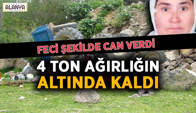 4 ton ağırlığın altında kalan kadın hayatını kaybetti