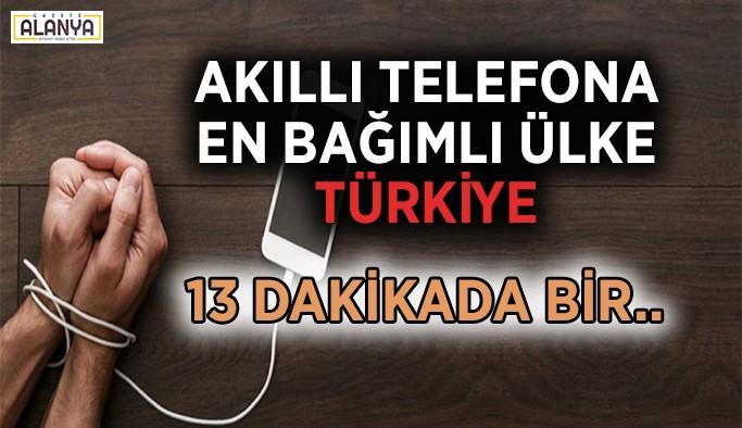 Akıllı telefona en bağımlı ülke Türkiye oldu
