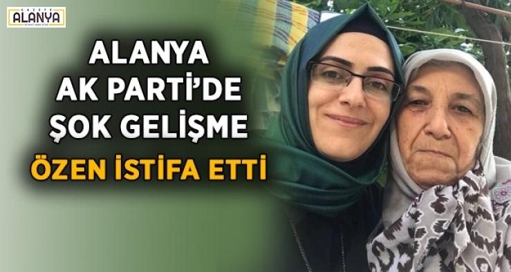 Alanya Ak Parti'de şok istifa!