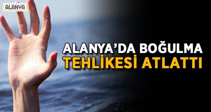 Alanya'da boğulma tehlikesi atlattı