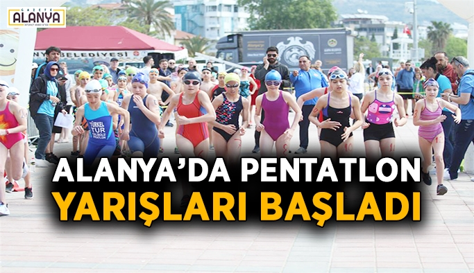 Alanya'da Pentatlon yarışları başladı