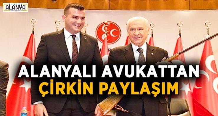 Alanyalı avukat, Devlet Bahçeli'ye öyle bir söz söyledi ki...