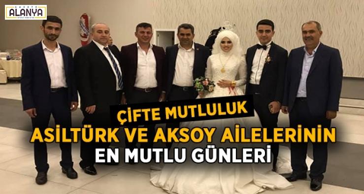 Asiltürk ve Aksoy ailelerinin en mutlu günü