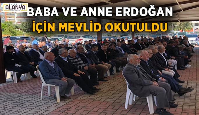 Baba ve anne Erdoğan için mevlid okutuldu