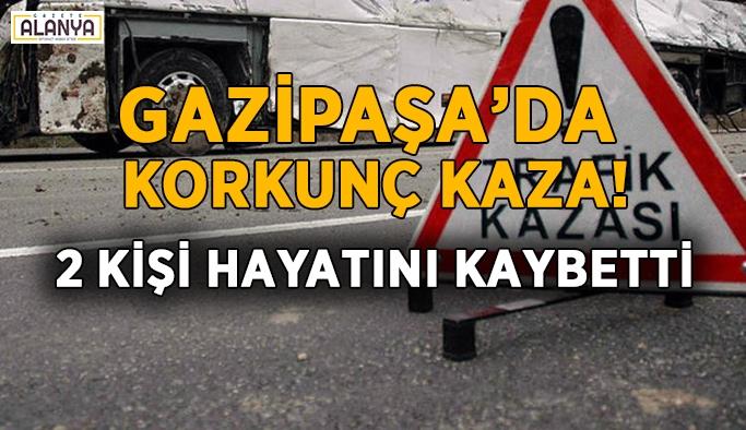 Gazipaşa'da korkunç kaza! 2 kişi hayatını kaybetti