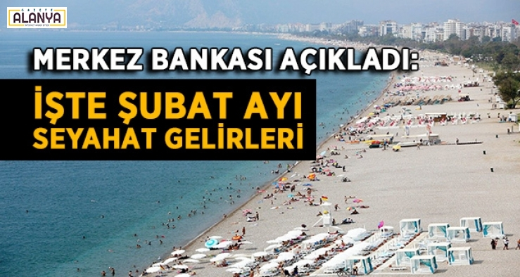 Merkez Bankası açıkladı: Şubat ayı seyahat gelirleri şu şekilde..
