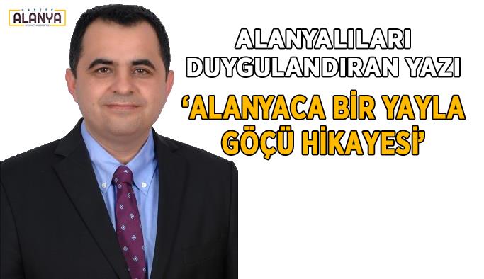Murat Levent Koçak'tan 'Alanyaca bir yayla göçü hikayesi'