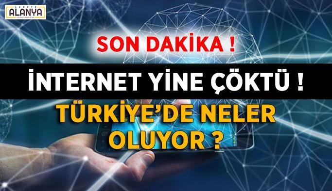 Son dakika ! İnternet yine çöktü ! Türkiye'de neler oluyor ?