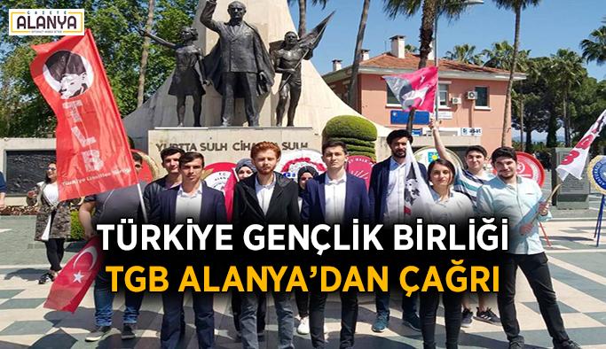 Türkiye Gençlik Birliği TGB Alanya'dan Çağrı