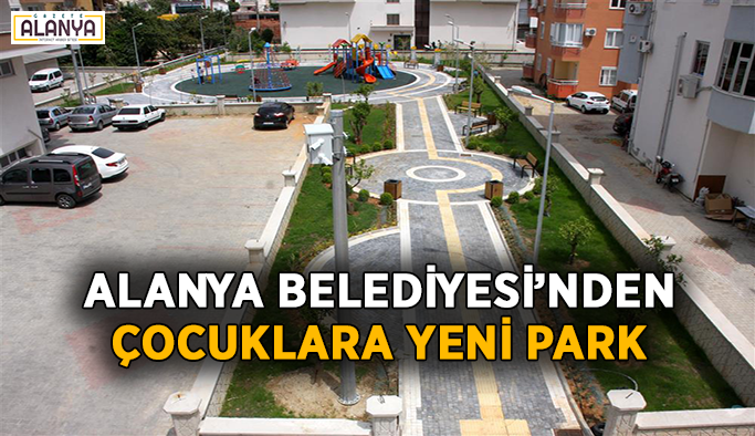 Alanya Belediyesi'nden çocuklara yeni park