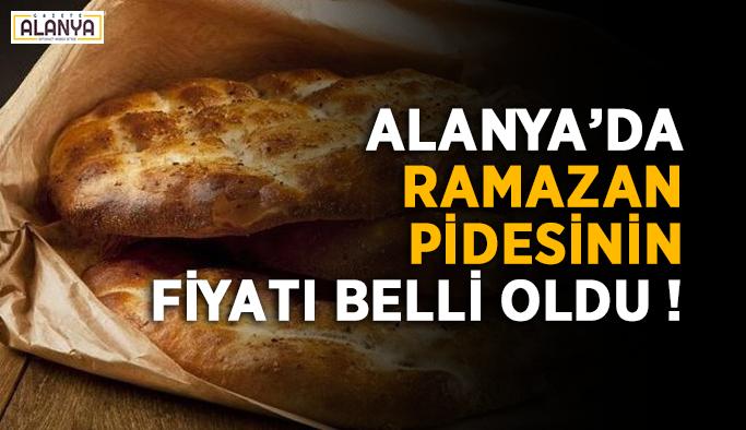 Alanya'da ramazan pidesinin fiyatı belli oldu !