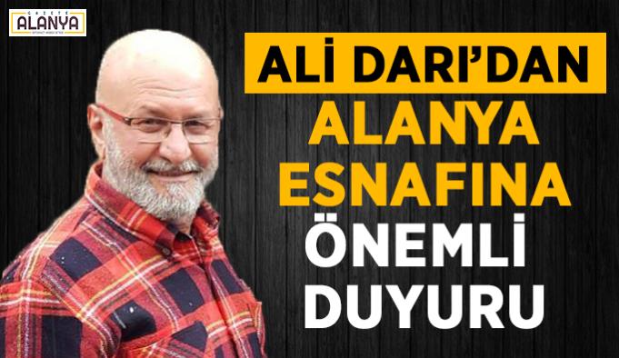 Ali Darı'dan Alanya esnafına önemli duyuru