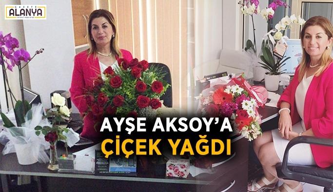 Ayşe Aksoy'a çicek yağdı