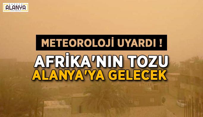 Meteoroloji uyardı ! Afrika'nın tozu Alanya'ya gelecek