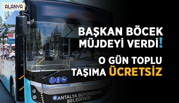 Toplu taşıma o gün ücretsiz olacak