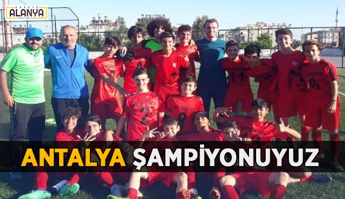 U14'de Antalya şampiyonuyuz