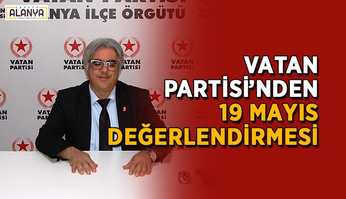 Vatan Partisi'nden 19 Mayıs değerlendirmesi