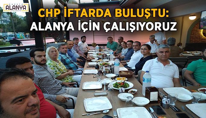 CHP iftarda buluştu: Özveri ile çalışıyoruz