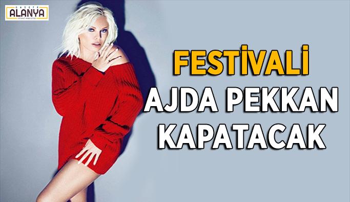 Festivali Ajda Pekkan kapatacak