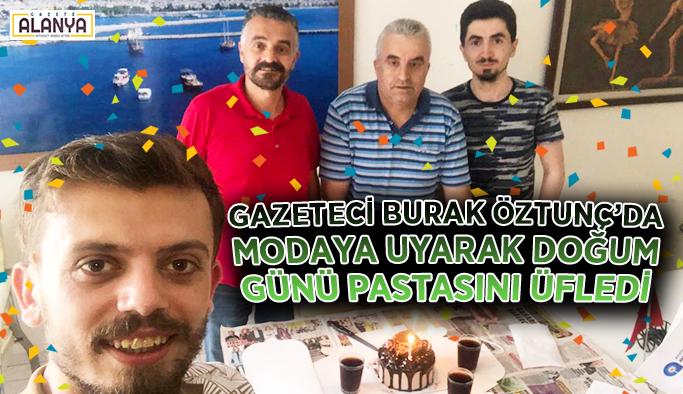 Gazeteci Burak Öztunç doğum günü pastasını üfledi