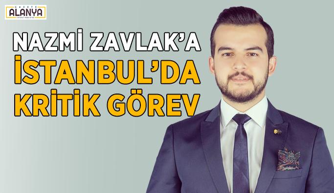 Nazmi Zavlak'a İstanbul'da kritik görev