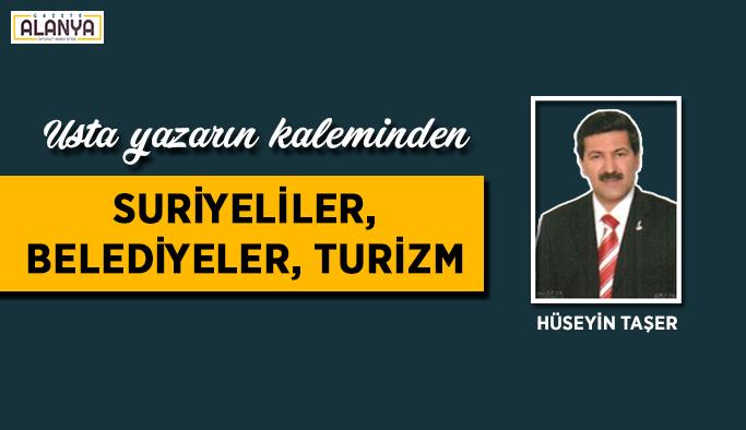 SURİYELİLER, BELEDİYELER, TURİZM