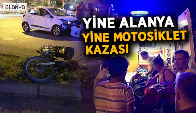 Yine Alanya, yine motosiklet kazası