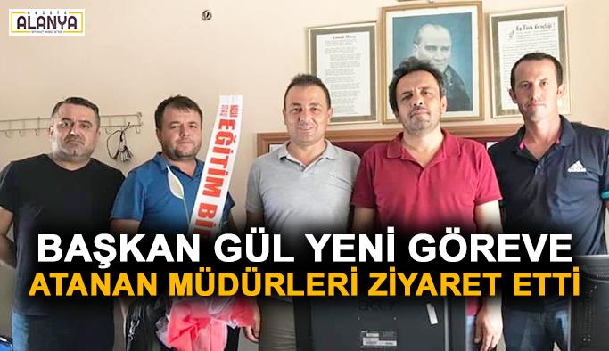 Başkan Gül yeni göreve atanan müdürleri ziyaret etti