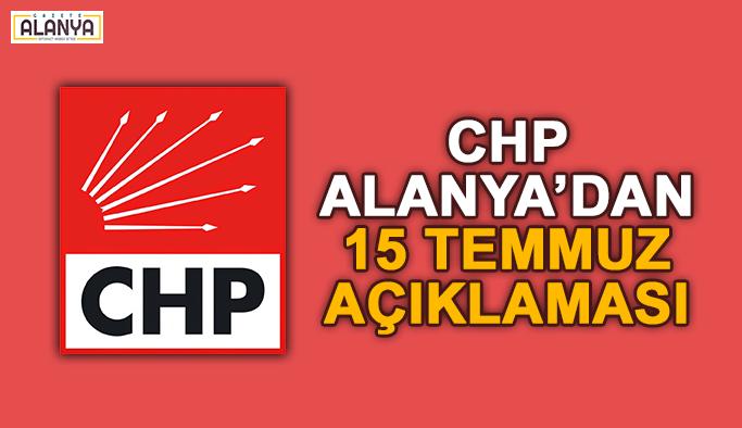 CHP Alanya'dan 15 Temmuz açıklaması