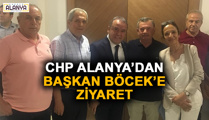 CHP Alanya'dan Başkan Böcek'e ziyaret