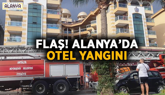 Flaş! Alanya'da otel yangını