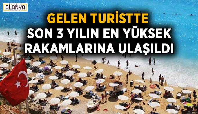 Gelen turistte son 3 yılın en yüksek rakamına ulaşıldı