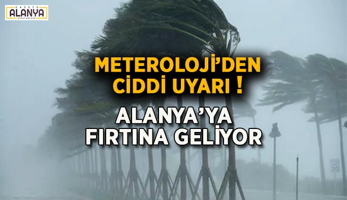 Meteroloji'den ciddi uyarı ! Alanya'ya fırtına geliyor