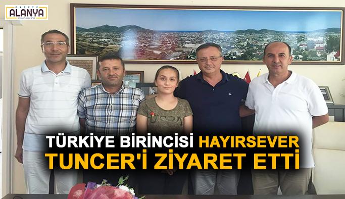 Türkiye birincisi hayırsever Tuncer'i ziyaret etti