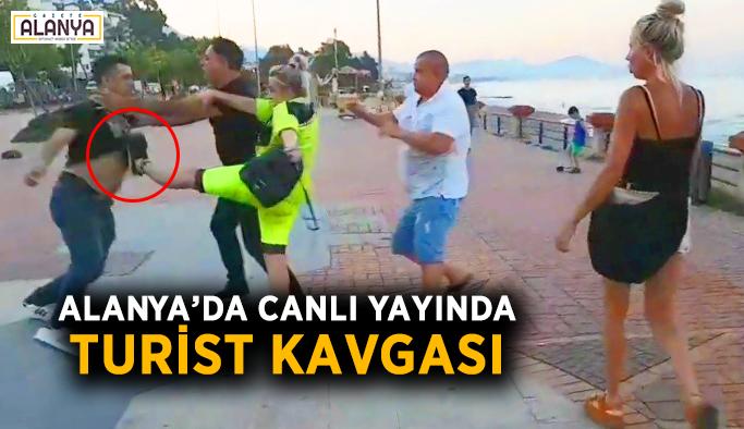 Alanya'da canlı yayında turist kavgası