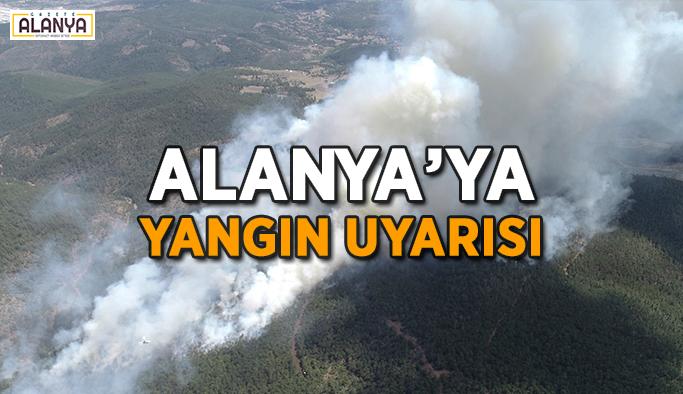 Alanya'ya yangın uyarısı