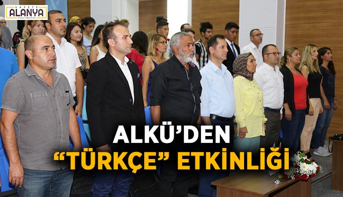 """ALKÜ'den """"Türkçe"""" etkinliği"""