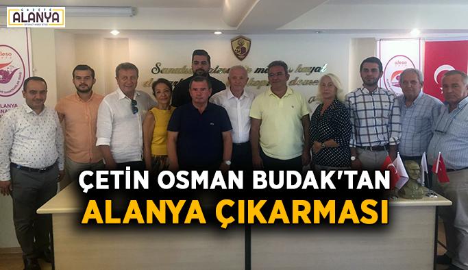 Çetin Osman Budak'tan Alanya çıkarması