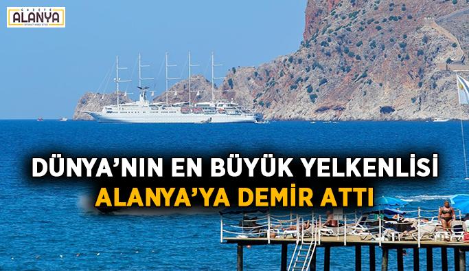 Dünya'nın en büyük yelkenlisi Alanya'da