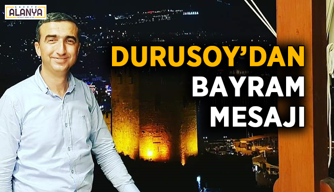 Durusoy'dan bayram mesajı