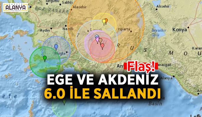 FLAŞ! Ege ve Akdeniz 6.0 ile sallandı