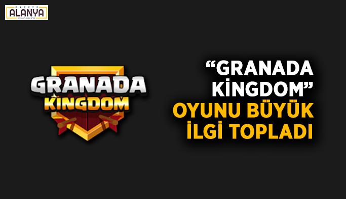 """Granada Kingdom"" oyunu büyük ilgi topladı"