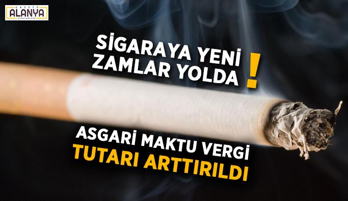 Sigaraya yeni zamlar yolda! Asgari maktu vergi tutarı arttırıldı