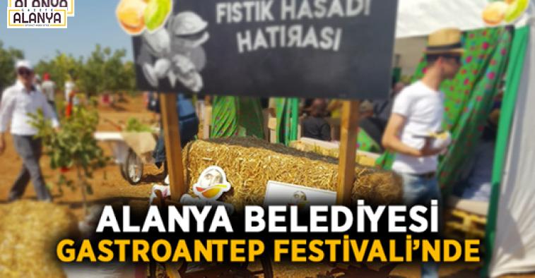 Alanya Belediyesi Gastroantep Festivali'nde