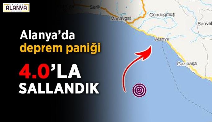 Alanya'da deprem! 4 şiddetinde sallandık